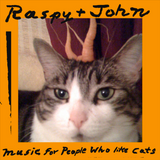 Raspy and John - Music for People Who Like Cats