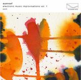 Sunroof - Electronic Music Improvisations Volume I