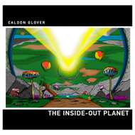 Caldon Glover - The Inside-Out Planet