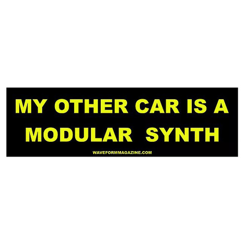 MY OTHER CAR IS A MODULAR SYNTH Bumper Sticker