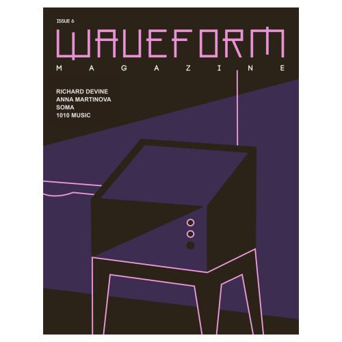 Issue #6 DIGITAL version Feat. - Richard Devine/SOMA/Anna Martinova/1010 Music