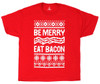 Be Merry, Eat Bacon Mens T-shirt -  Red