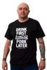 """""""Drink First Pork Later"""" T-shirt"""