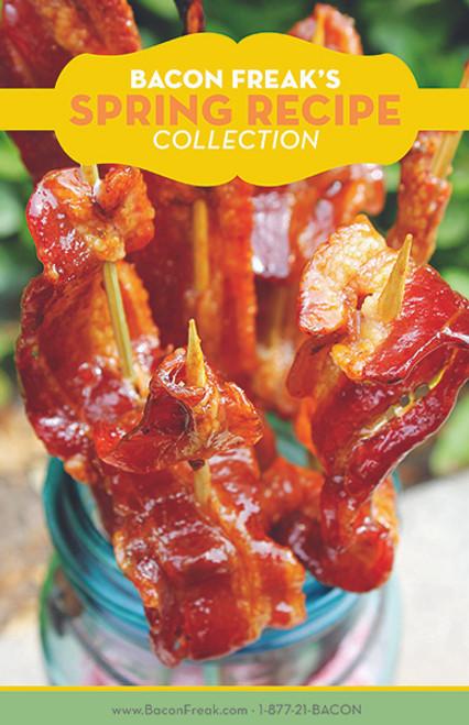 Bacon Freak's Spring Recipe Collection