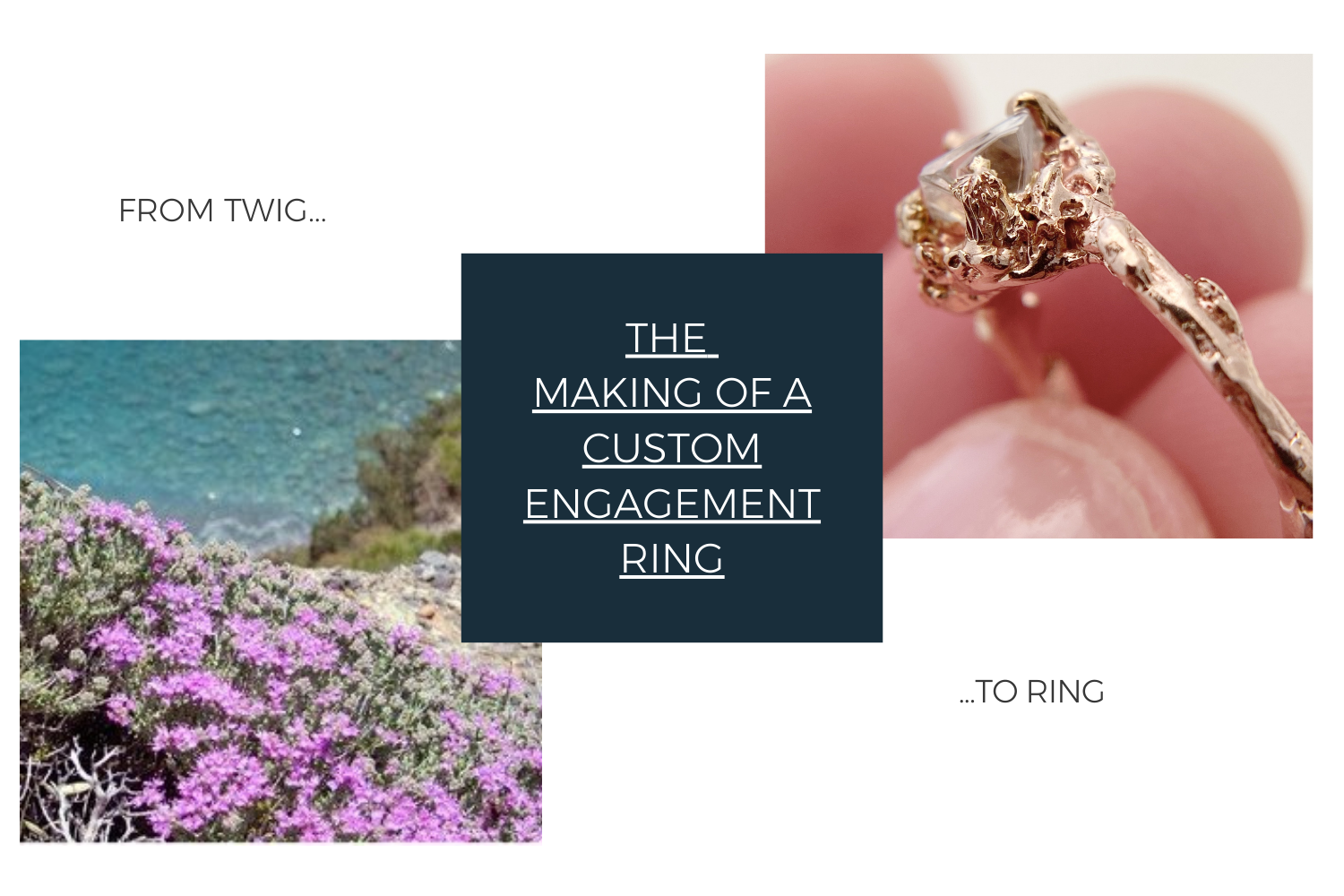 From Twig to Ring, Journey of a Custom Engagement Ring