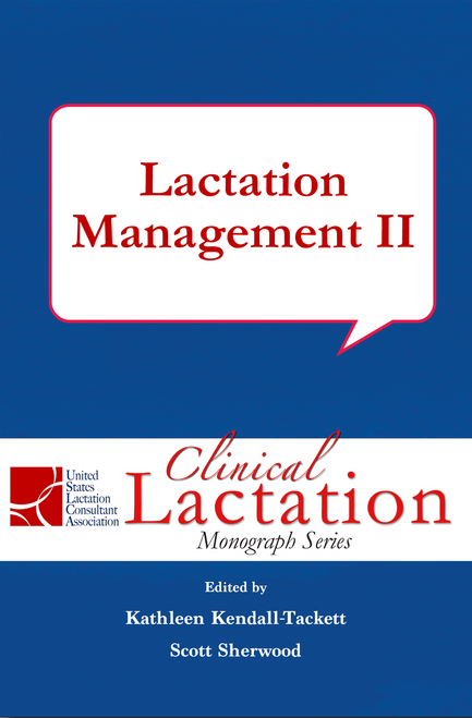 Clinical Lactation Monograph: Lactation Management II