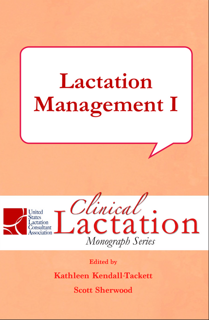 Clinical Lactation Monograph: Lactation Management I