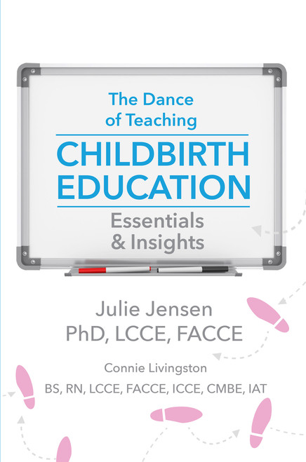 The Dance of Teaching Childbirth Education: Essentials and Insights