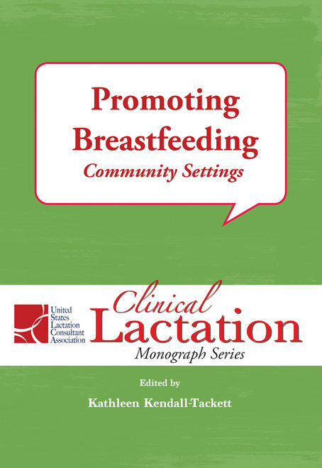 Clinical Lactation Monograph: Promoting Breastfeeding, Community Settings
