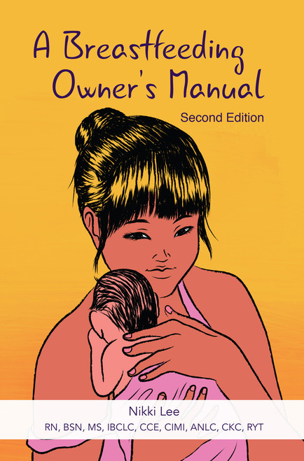 A Breastfeeding Owner's Manual, Second Edition by Nikki Lee