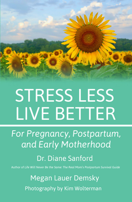 Stress Less Live Better For Pregnancy, Postpartum, and Early Motherhood
