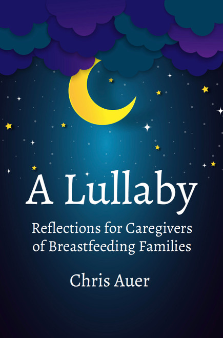 A Lullaby: Reflections for Caregivers of Breastfeeding Families