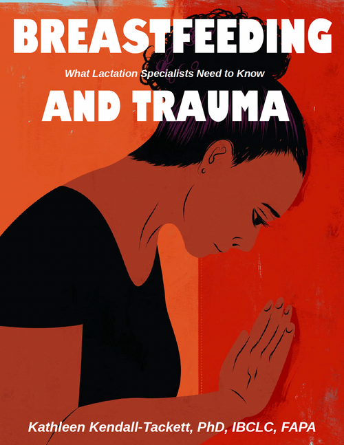 Free downloadable article-Trauma and Breastfeeding by Kathleen Kendall-Tackett