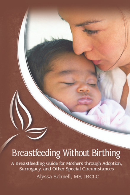 Breastfeeding Without Birthing by Alyssa Schnell
