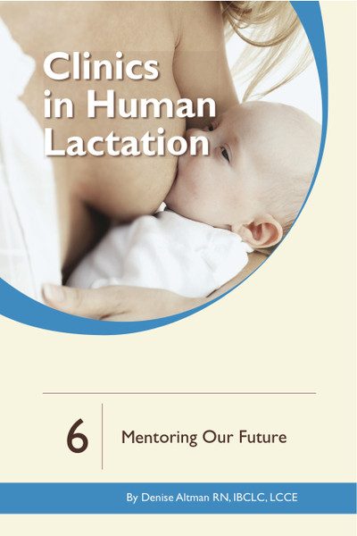 Clinics in Human Lactation: Mentoring Our Future