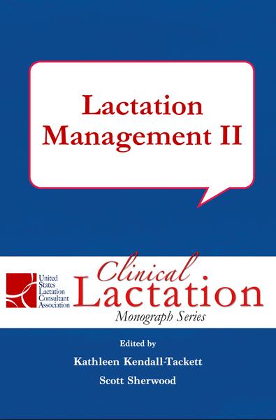Clinical Lactation Monograph: Lactation Management II