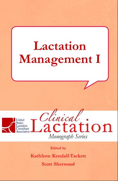 Clinical Lactation Monograph: Lactation Management I