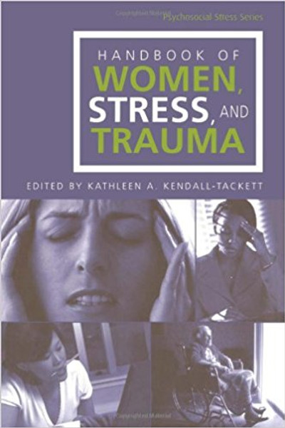 Handbook of Women, Stress, and Trauma (hardcover)