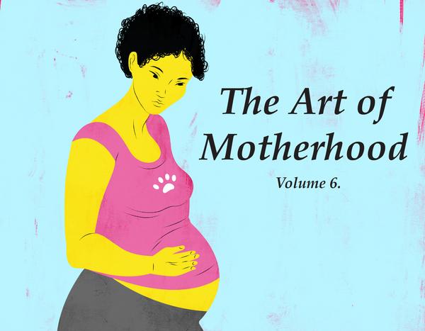 The art of Motherhood, Volume 6