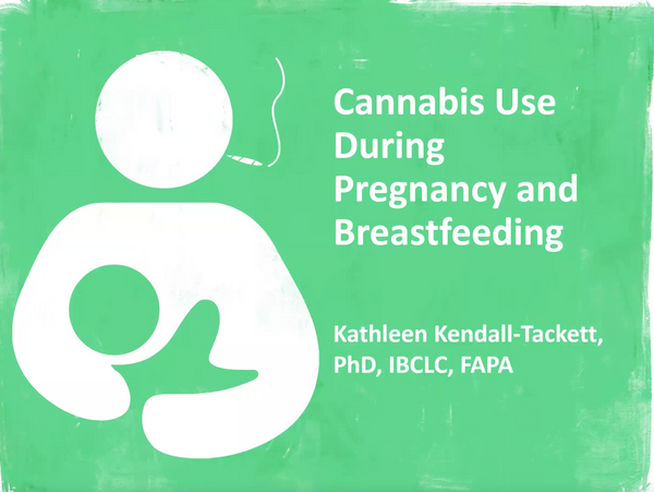 Recorded Webinar: Cannabis Use During Pregnancy and Breastfeeding by Kathleen Kendall-Tackett, PhD, IBCLC, FAPA