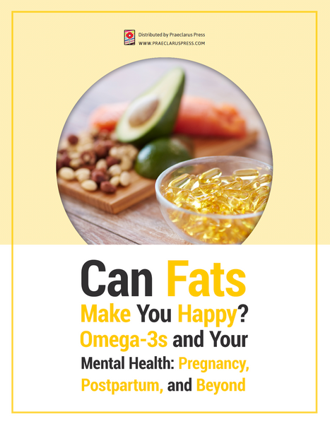 Can Fats Make You Happy? Omega-3s and Your Mental Health: Pregnancy, Postpartum, and Beyond