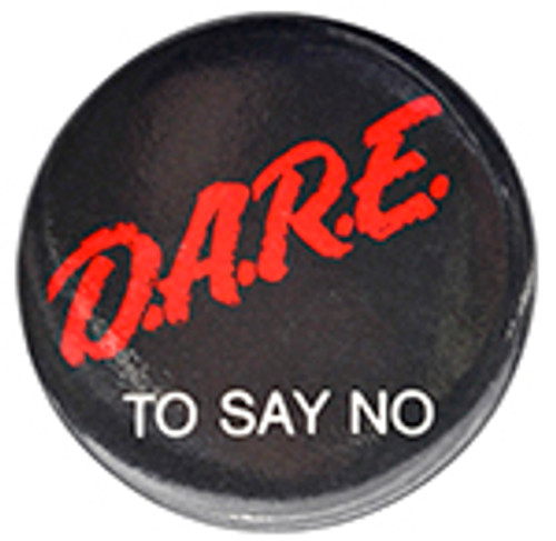 DARE NOVELTY BUTTON D.AR.E. To Say No
