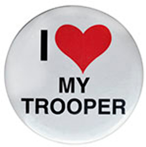 """I LOVE MY TROOPER"" PIN, WHITE"