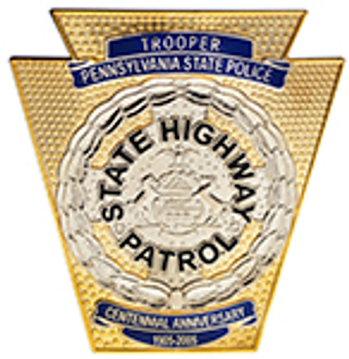 PENNSYLVANIA STATE POLICE HIGHWAY PATROL CENTENNIAL ANNIVERSARY BADGE, 1905-2005