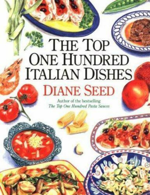 KSC Cookbook, Top 100 Italian Dishes by Diane Seed
