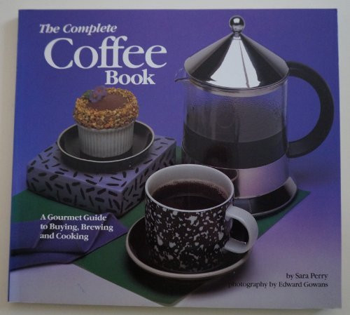 Chronicle Books, The Complete Coffee Book by Sara Perry