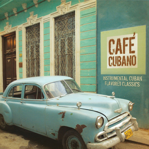 Green Hill Productions Cafe Cubano: Instrumental Cuban Flavored Classics CD