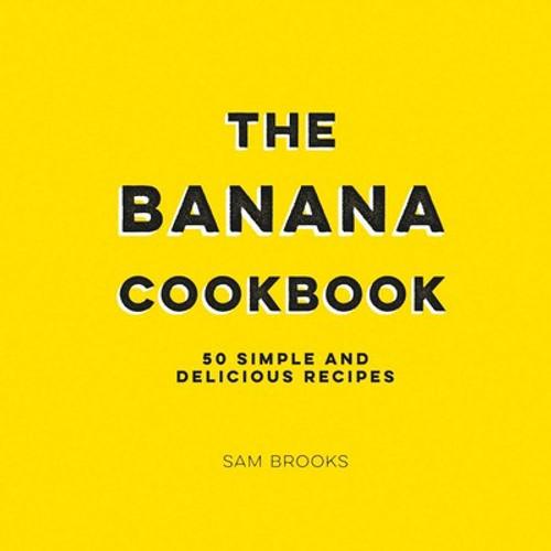 Simon & Schuster - The Banana Cookbook