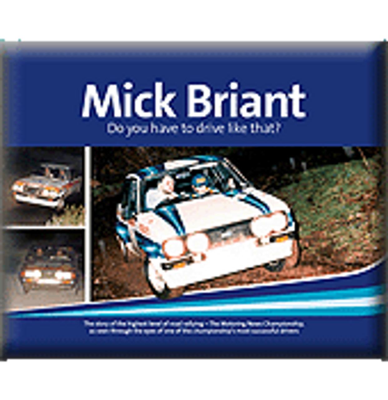 Mick Briant's 'Do You Have To Drive Like That'