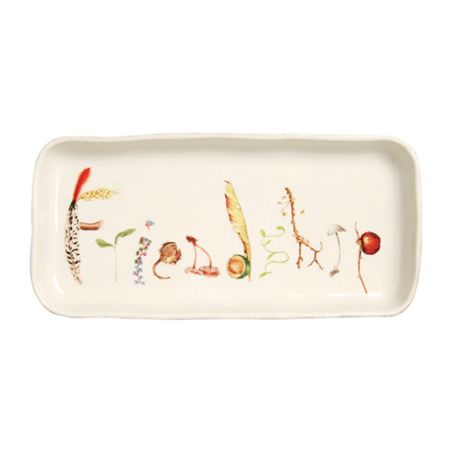"""Juliska Forest Walk """"Friendship"""" Tray  CW79/90 10.5""""L, 5""""W Juliska's  charming gift trays from plumpuddingkitchen.com express sweet declarations of gratitude (which we believe is the secret to happiness). Decorated with found treasures from the forest floor, each sentiment makes a naturally inspiring token of affection to bestow upon someone you appreciate.  Made in Portugal.  Oven, microwave, dishwasher and freezer safe."""