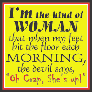 I'm The Kind of Woman...