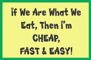 If We Are What We Eat... #30