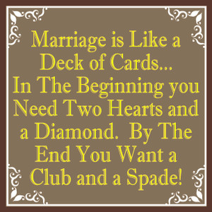 Marriage is Like a Deck of Cards ... # 57