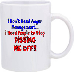 Official Smart Ass Mug -I Don't Need Anger Management...