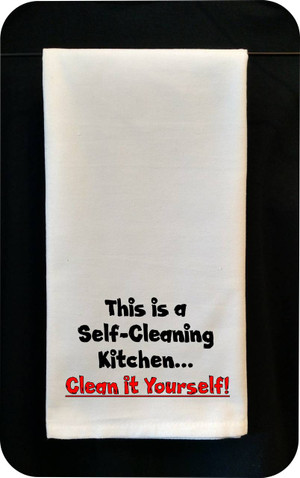 Funny Tea Towel - This Is A Self-Cleaning Kitchen - Clean It Yourself