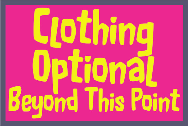 Clothing Optional Beyond This Point... #27