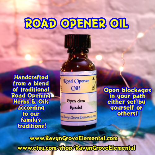 Use Ravyn Grove Elemental's  Road Opener Oil to open blockages that may be in your path either set by yourself or others!