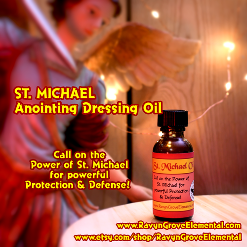 Use Ravyn Grove Elemental LLC's SAINT MICHAEL ANOINTING DRESSING OIL to call on the Power of St. Michael for powerful protection and defense!