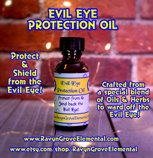 Use the Evil Eye Oil handcrafted by Ravyn Grove Elemental to protect and send back the Evil Eye!