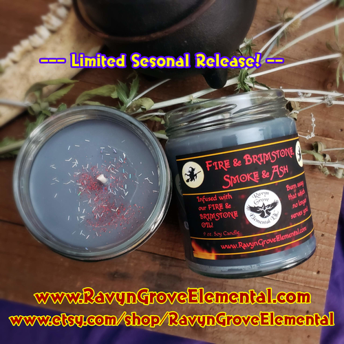 Use our Fire Brimstone Smoke and Ash Jar Soy Candle infused with our Fire & Brimstone Oil to burn away that which no longer serves you, crafted by Ravyn Grove Elemental!