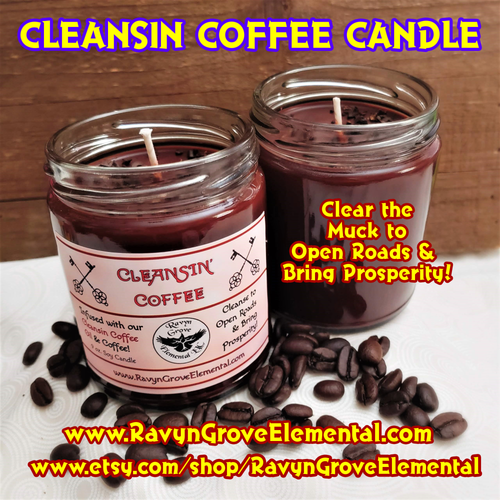Use Ravyn Grove Elemental's Coffee Cleansin Jar Soy Candle to Cleanse to Open Roads & Bring in Prosperity! Infused with our Coffee Cleansin Oil!