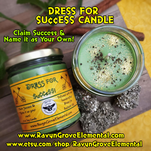 Dress for $u¢¢e$$ (Success) Candle - Claim Success and Name it as your own! Infused with our Dress for $u¢¢e$$ Oil ~ a spicy, bold, and empowering fragrance! Crafted by Ravyn Grove Elemental.