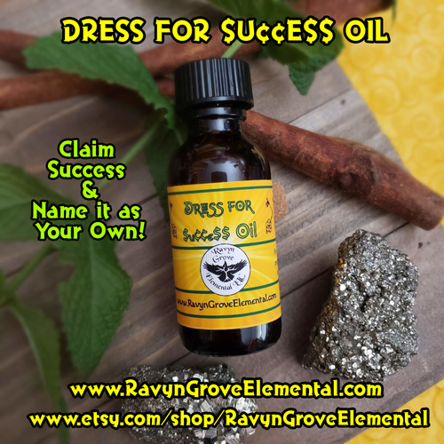 DRESS FOR $u¢¢e$$ OIL - Claim Success & Name it as your own; crafted by Ravyn Grove Elemental. A spicy, bold, and empowering fragrance - Containing a special blend of oils and herbs for empowerment and success!
