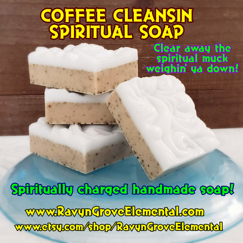 CLEANSIN COFFEE SPIRITUAL SOAP - A spiritually charged soap crafted by Ravyn Grove Elemental to help Clear away the spiritual muck weighin' ya down!