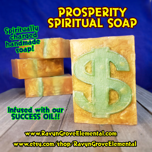 PROSPERITY DRAWING SPIRITUAL SOAP infused with our SUCCESS OIL is crafted by Ravyn Grove Elemental LLC – Draw in the Prosperity and Bathe in your Riches!