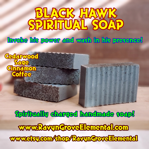 BLACK HAWK SPIRITUAL SOAP crafted by Ravyn Grove Elemental LLC - Cedarwood, Sage, and Cinnamon – Invoke the power of Black Hawk and wash in his presence!